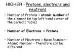 higher protons electrons and neutrons