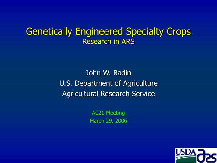 genetically engineered specialty crops research in ars n.