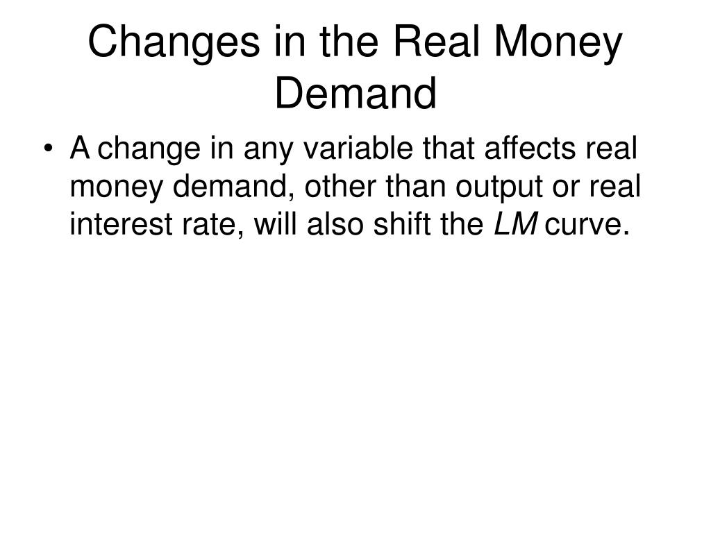 Changes in the Real Money Demand