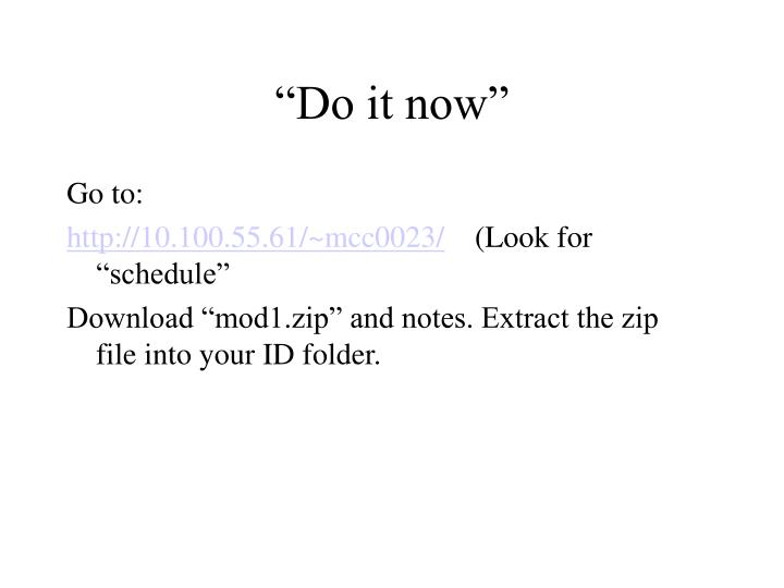 """Do it now"""