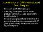 combination of crfs with a liquid feed program