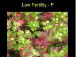low fertility p