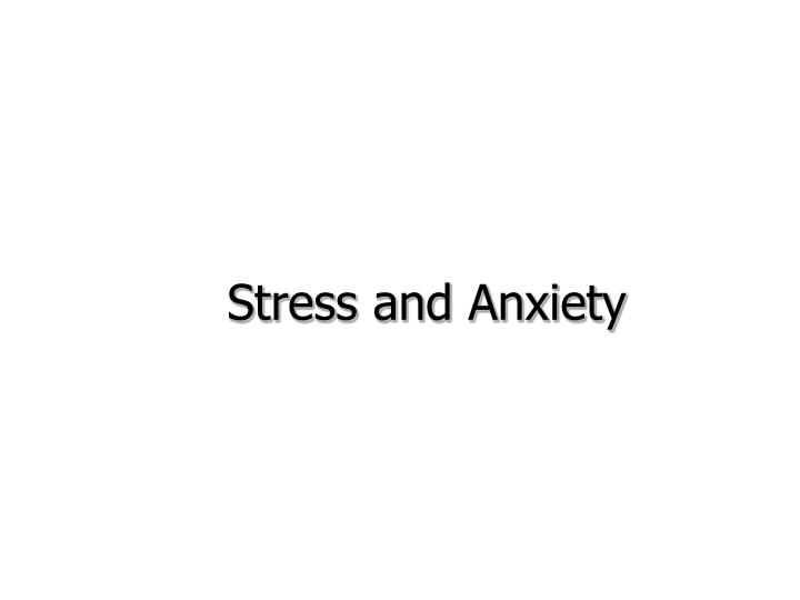 stress and anxiety n.