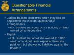 questionable financial arrangements