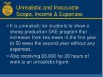 unrealistic and inaccurate scope income expenses