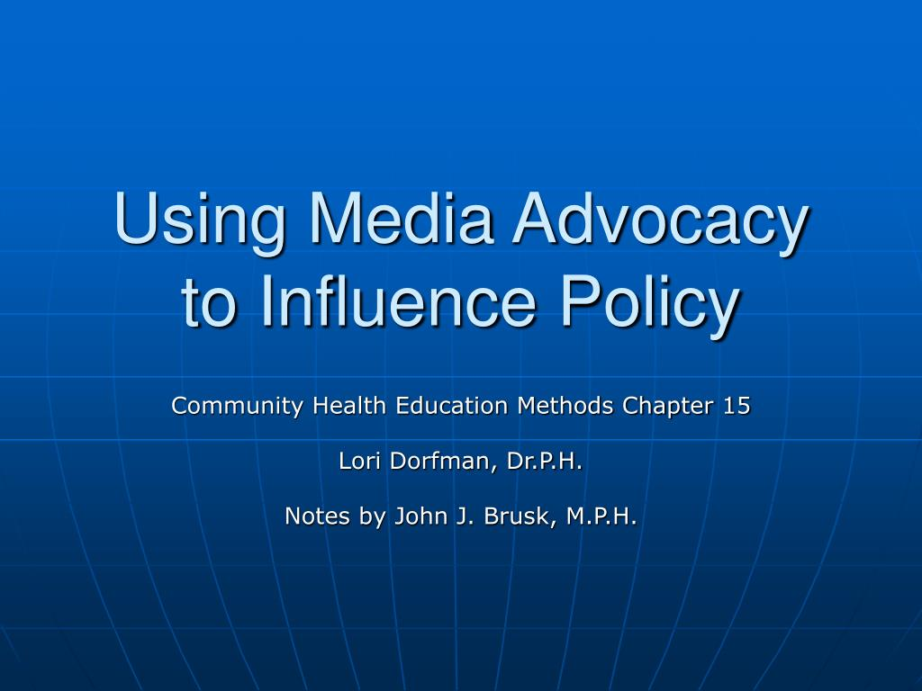 Using Media Advocacy to Influence Policy