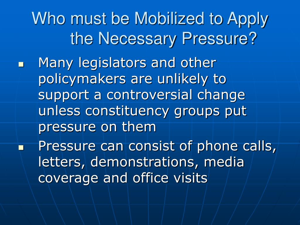 Who must be Mobilized to Apply the Necessary Pressure?