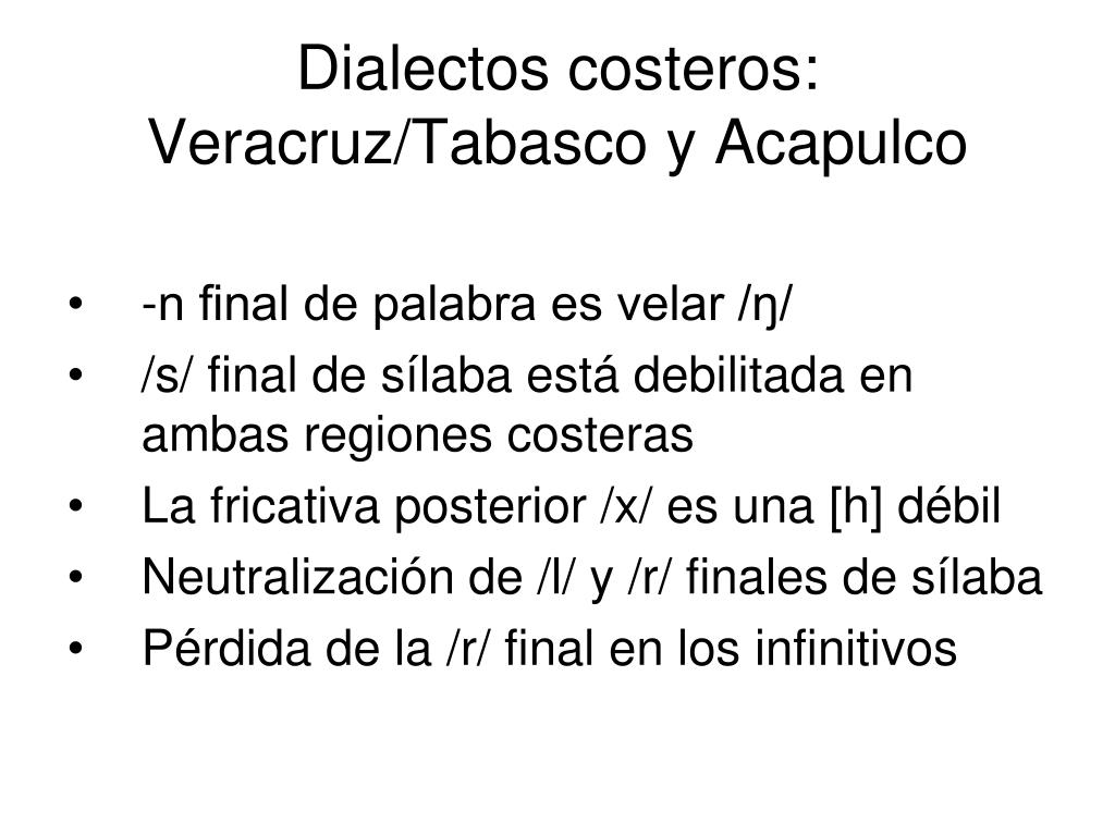Dialectos costeros: Veracruz/Tabasco y Acapulco