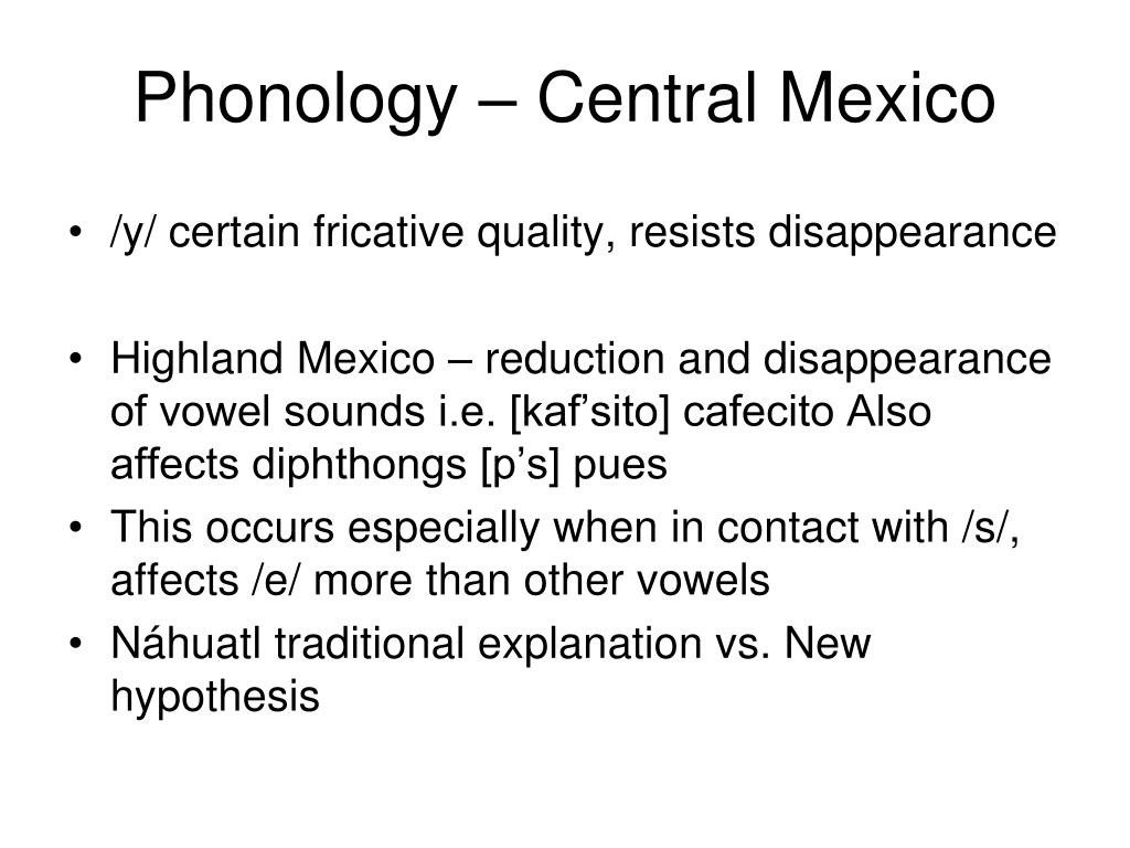 Phonology – Central Mexico