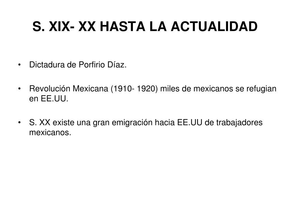S. XIX- XX HASTA LA ACTUALIDAD