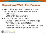 report and wait the process