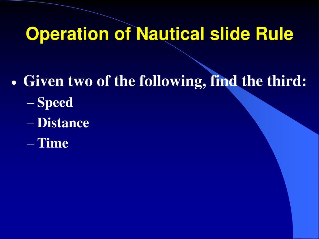 Operation of Nautical slide Rule