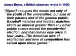 james bryce a british observer wrote in 1905
