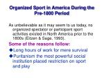 organized sport in america during the pre 1800 period