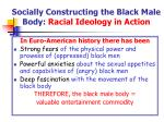 socially constructing the black male body racial ideology in action