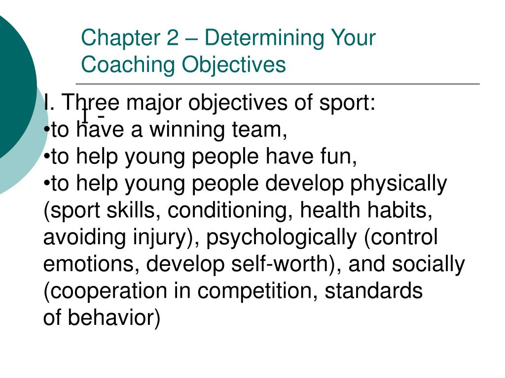 chapter 2 determining your coaching objectives l.