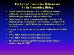 the law of diminishing returns and profit maximizing hiring