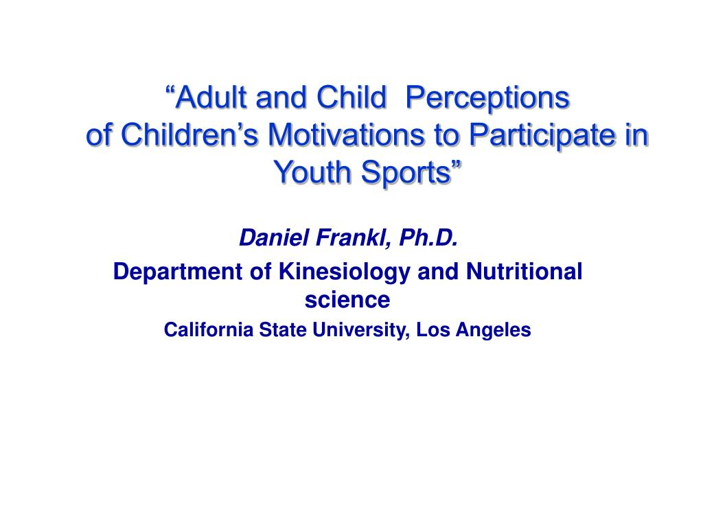 adult and child perceptions of children s motivations to participate in youth sports l.