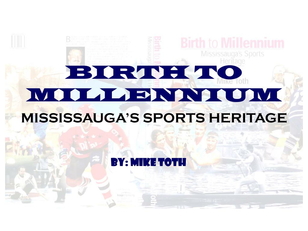 birth to millennium l.