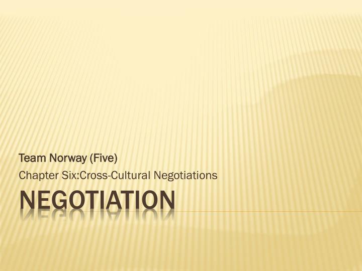 team norway five chapter six cross cultural negotiations n.
