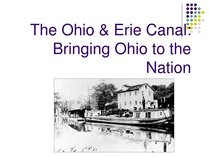 The ohio erie canal bringing ohio to the nation