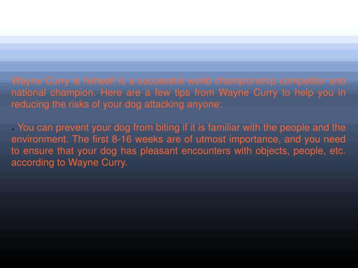 Wayne Curry is himself is a successful world championship competitor and national champion. Here are...