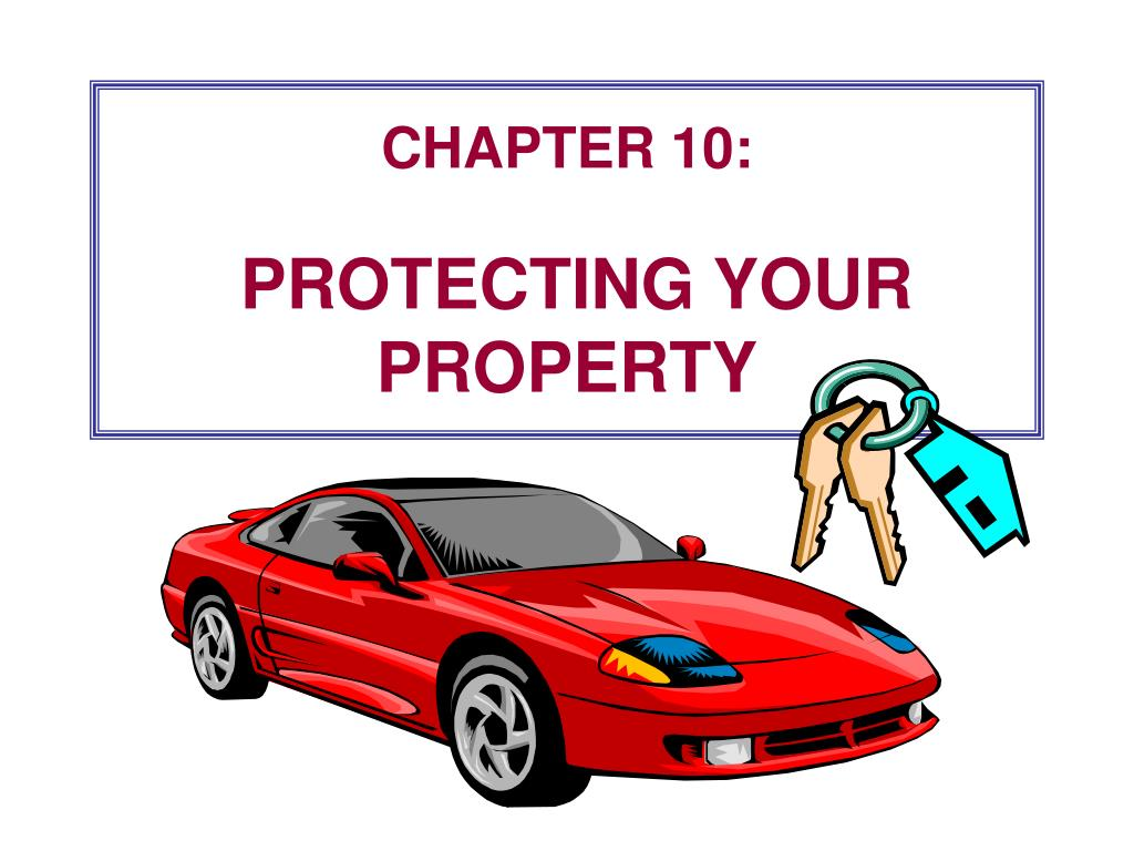 chapter 10 protecting your property l.