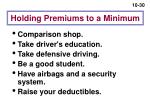 holding premiums to a minimum