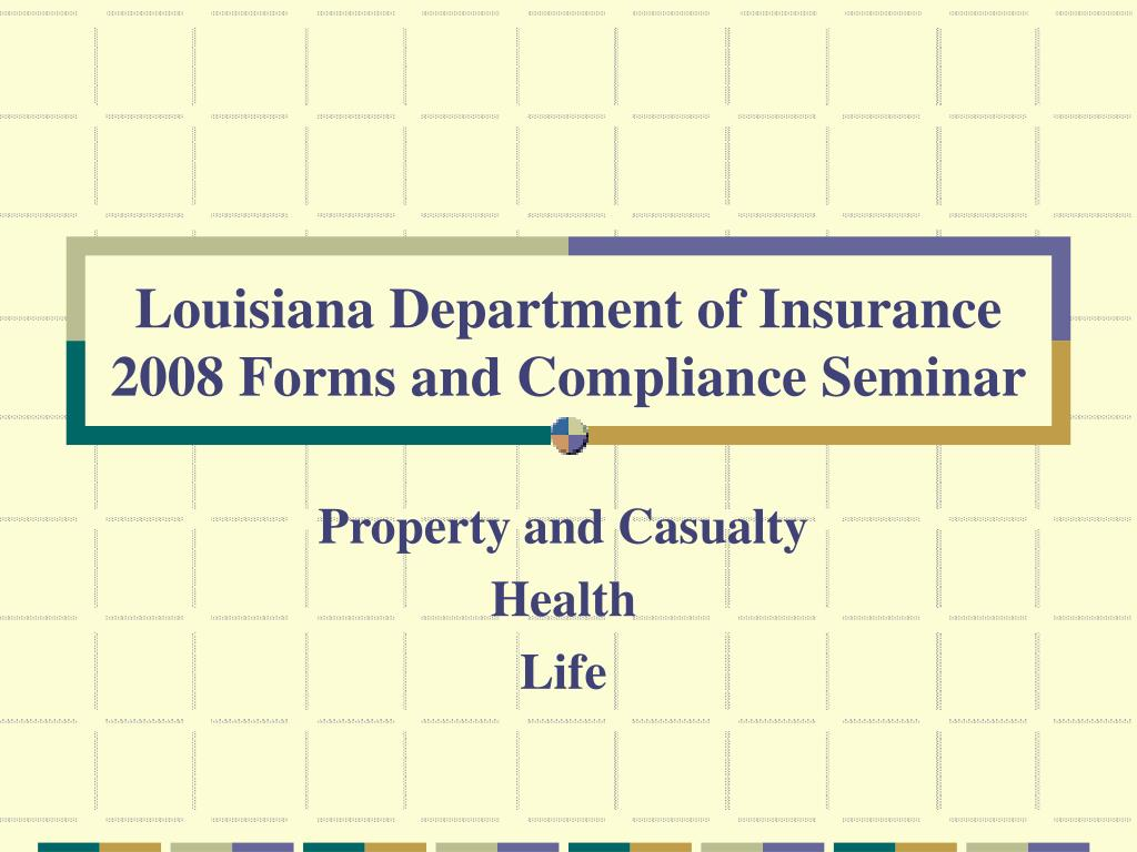 louisiana department of insurance 2008 forms and compliance seminar l.