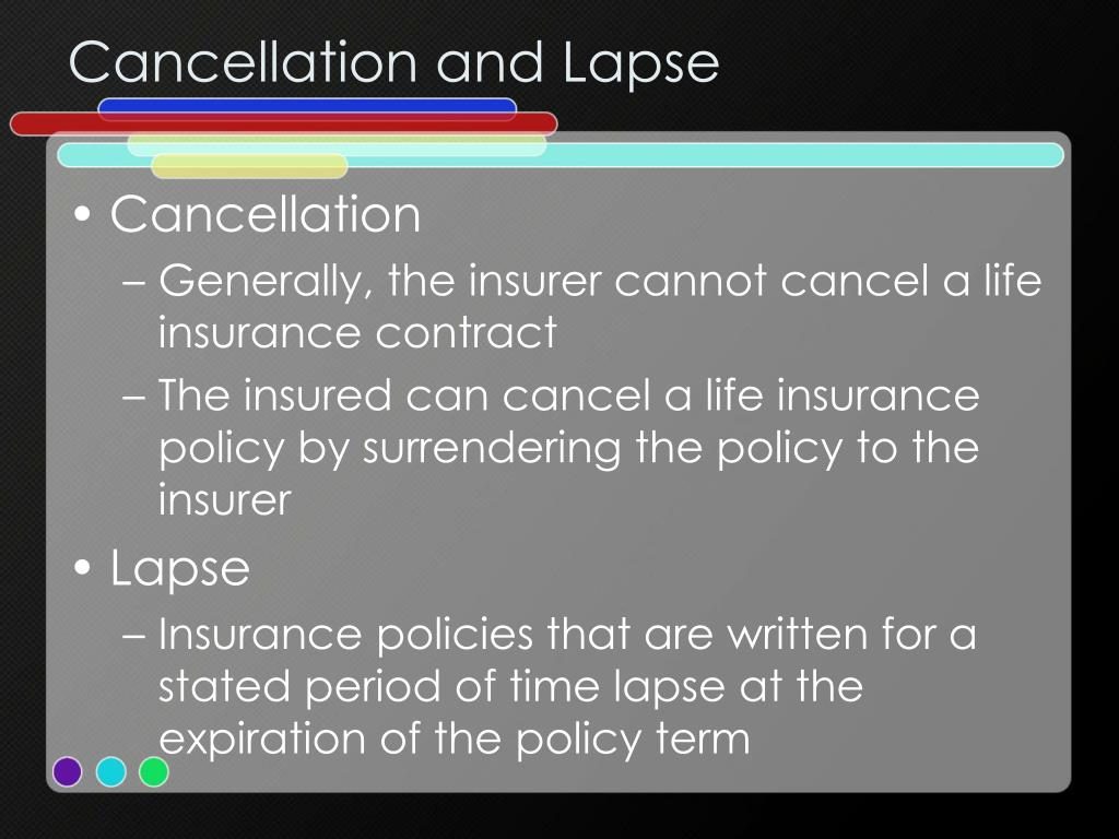 Cancellation and Lapse