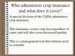 who administers crop insurance and what does it cover