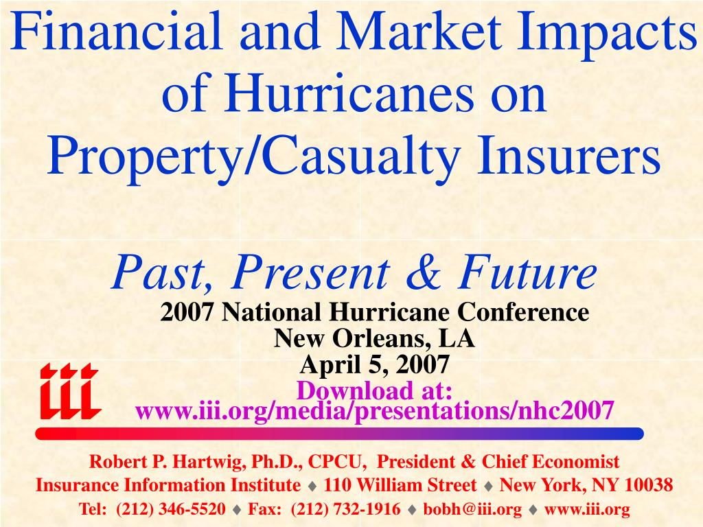 financial and market impacts of hurricanes on property casualty insurers past present future l.