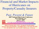 financial and market impacts of hurricanes on property casualty insurers past present future