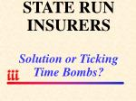 state run insurers solution or ticking time bombs