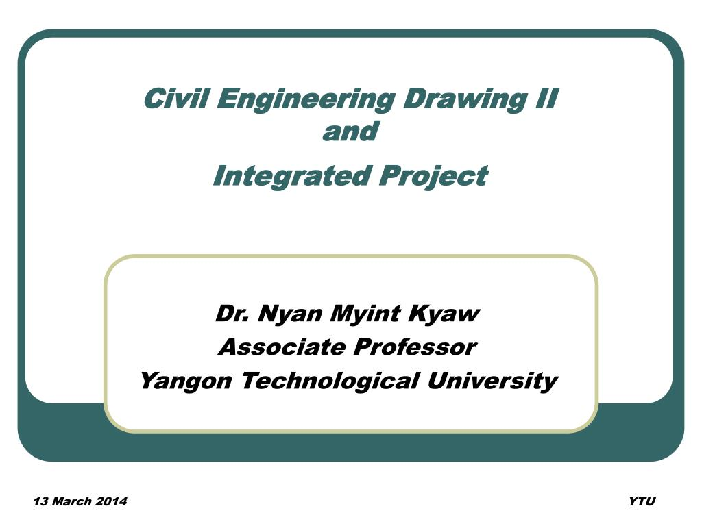 PPT - Civil Engineering Drawing II and Integrated Project