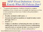 nfip flood definition covers exactly what ho policies don t