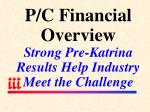 p c financial overview strong pre katrina results help industry meet the challenge
