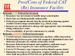 pros cons of federal cat re insurance facility