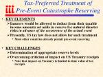 tax preferred treatment of pre event catastrophe reserving