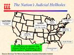 the nation s judicial hellholes