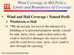 wind coverage in ho policy limits and boundaries of coverage