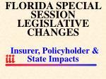 florida special session legislative changes insurer policyholder state impacts