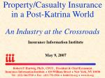 property casualty insurance in a post katrina world an industry at the crossroads