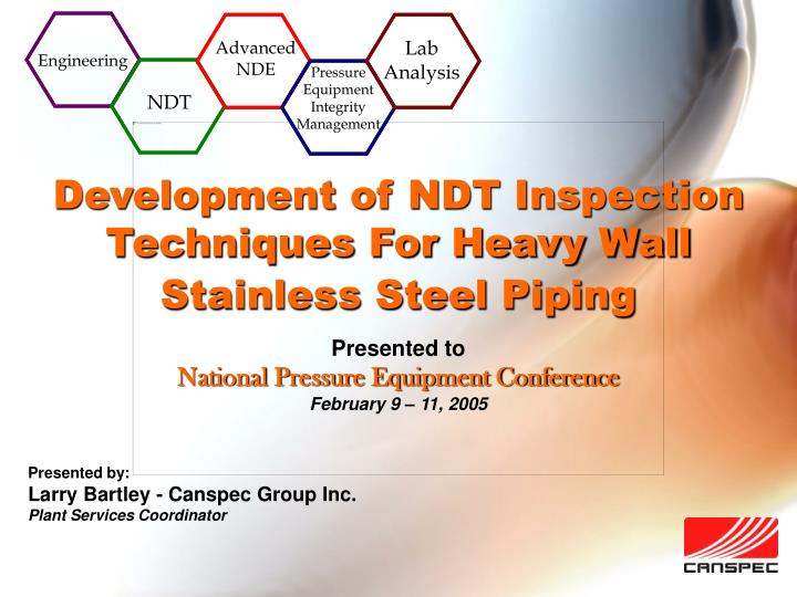 development of ndt inspection techniques for heavy wall stainless steel piping n.