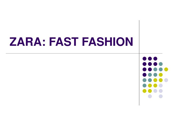 Ppt zara fast fashion powerpoint presentation id457144 zara fast fashion toneelgroepblik Gallery