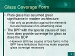 glass coverage form