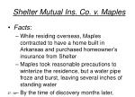 shelter mutual ins co v maples