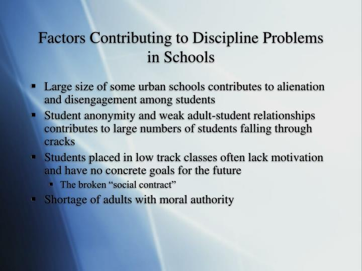 discipline problems among students Early behavior problems are critical to the future academic and social development of students behavior problems in the first three years of elementary school lead to disruptive and anti-social behaviors, low academic achievement, and higher than expected dropout rates in high school.