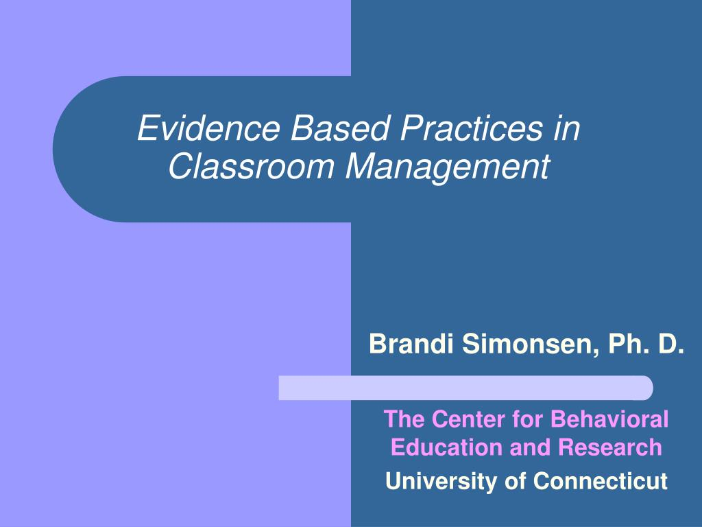 evidence based practice in management of Evidence-based management refers to a relatively simple concept: seek out the best and most current management evidence the common human resources practice.