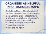 organized as helpful informational maps
